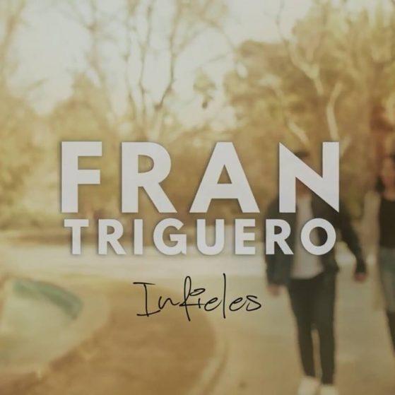 Infieles Lyric Video Fran Triguero